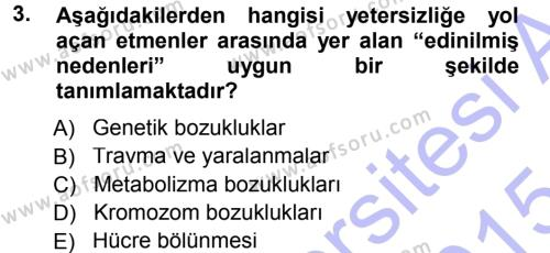 Özel Gereksinimli Bireyler ve Bakım Hizmetleri Dersi 2014 - 2015 Yılı Ara Sınavı 3. Soru