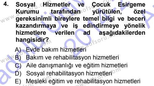 Özel Gereksinimli Bireyler ve Bakım Hizmetleri Dersi 2014 - 2015 Yılı Ara Sınavı 4. Soru