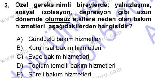 Özel Gereksinimli Bireyler ve Bakım Hizmetleri Dersi 2015 - 2016 Yılı Ara Sınavı 3. Soru