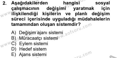 Sosyal Bilimler Bölümü 4. Yarıyıl Sosyal Hizmet Uygulamaları Dersi 2013 Yılı Bahar Dönemi Ara Sınavı 2. Soru