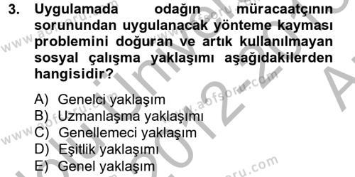 Sosyal Bilimler Bölümü 4. Yarıyıl Sosyal Hizmet Uygulamaları Dersi 2013 Yılı Bahar Dönemi Ara Sınavı 3. Soru