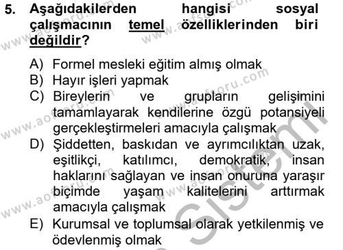 Sosyal Bilimler Bölümü 4. Yarıyıl Sosyal Hizmet Uygulamaları Dersi 2013 Yılı Bahar Dönemi Ara Sınavı 5. Soru