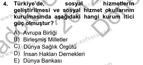 Sosyal Bilimler Bölümü 4. Yarıyıl Sosyal Hizmet Uygulamaları Dersi 2013 Yılı Bahar Dönemi Dönem Sonu Sınavı 4. Soru