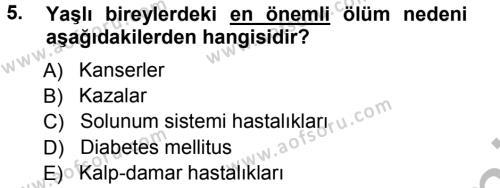 Sosyal Bilimler Bölümü 3. Yarıyıl Yaşlı ve Hasta Bakım Hizmetleri Dersi 2013 Yılı Güz Dönemi Ara Sınavı 5. Soru