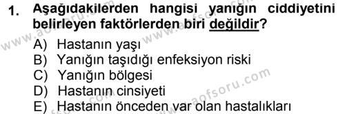 Yaşlı ve Hasta Bakım Hizmetleri Dersi 2012 - 2013 Yılı Dönem Sonu Sınavı 1. Soru