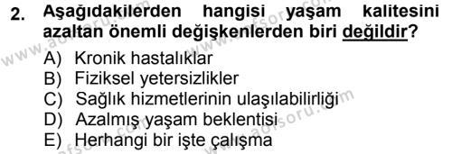 Yaşlı ve Hasta Bakım Hizmetleri Dersi 2012 - 2013 Yılı Dönem Sonu Sınavı 2. Soru