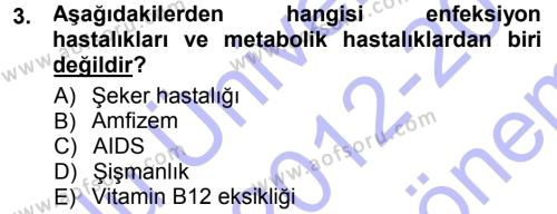 Sosyal Bilimler Bölümü 3. Yarıyıl Yaşlı ve Hasta Bakım Hizmetleri Dersi 2013 Yılı Güz Dönemi Dönem Sonu Sınavı 3. Soru