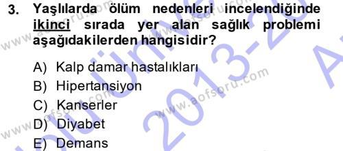 Sosyal Hizmetler Bölümü 3. Yarıyıl Yaşlı ve Hasta Bakım Hizmetleri Dersi 2014 Yılı Güz Dönemi Ara Sınavı 3. Soru