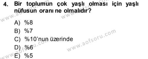 Yaşlı ve Hasta Bakım Hizmetleri Dersi 2013 - 2014 Yılı Ara Sınavı 4. Soru