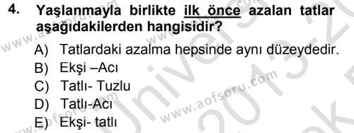 Yaşlı ve Hasta Bakım Hizmetleri Dersi 2013 - 2014 Yılı Tek Ders Sınavı 4. Soru