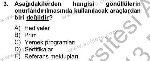 Sosyal Hizmet Bölümü 4. Yarıyıl Sosyal Hizmet Yönetimi Dersi 2013 Yılı Bahar Dönemi Dönem Sonu Sınavı 3. Soru