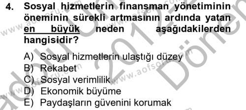 Sosyal Hizmet Bölümü 4. Yarıyıl Sosyal Hizmet Yönetimi Dersi 2013 Yılı Bahar Dönemi Dönem Sonu Sınavı 4. Soru