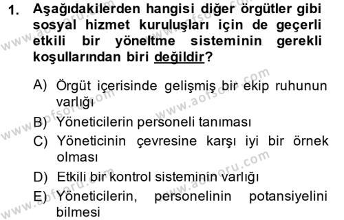 Sosyal Bilimler Bölümü 4. Yarıyıl Sosyal Hizmet Yönetimi Dersi 2014 Yılı Bahar Dönemi Ara Sınavı 1. Soru