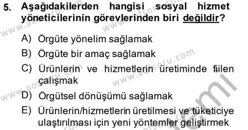 Sosyal Bilimler Bölümü 4. Yarıyıl Sosyal Hizmet Yönetimi Dersi 2014 Yılı Bahar Dönemi Ara Sınavı 5. Soru