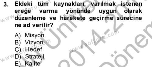 Sosyal Bilimler Bölümü 4. Yarıyıl Sosyal Hizmet Yönetimi Dersi 2015 Yılı Bahar Dönemi Dönem Sonu Sınavı 3. Soru