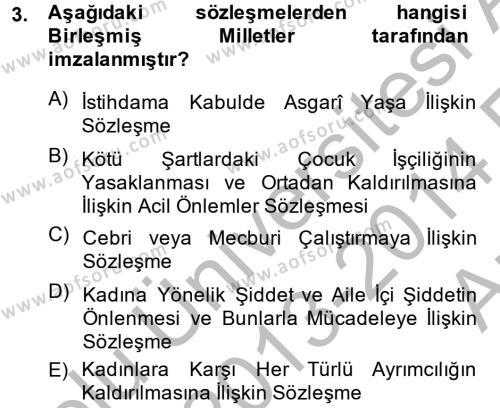 Sosyal Bilimler Bölümü 4. Yarıyıl Sosyal Hizmet Mevzuatı Dersi 2014 Yılı Bahar Dönemi Ara Sınavı 3. Soru