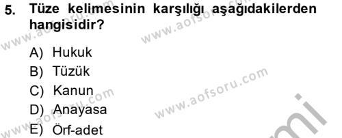Sosyal Bilimler Bölümü 4. Yarıyıl Sosyal Hizmet Mevzuatı Dersi 2014 Yılı Bahar Dönemi Ara Sınavı 5. Soru