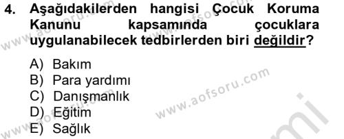 Sosyal Bilimler Bölümü 4. Yarıyıl Sosyal Hizmet Mevzuatı Dersi 2014 Yılı Bahar Dönemi Tek Ders Sınavı 4. Soru