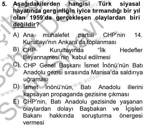 Kamu Yönetimi Bölümü 6. Yarıyıl Türk Siyasal Hayatı Dersi 2013 Yılı Bahar Dönemi Dönem Sonu Sınavı 5. Soru