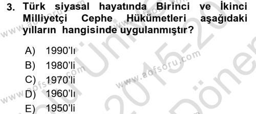 Yerel Yönetimler Bölümü 2. Yarıyıl Türk Siyasal Hayatı Dersi 2016 Yılı Bahar Dönemi Dönem Sonu Sınavı 3. Soru