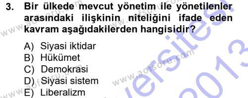 Kamu Yönetimi Bölümü 3. Yarıyıl Siyaset Bilimi Dersi 2013 Yılı Güz Dönemi Dönem Sonu Sınavı 3. Soru
