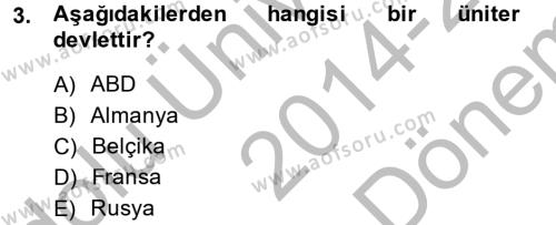 Sosyoloji Bölümü 3. Yarıyıl Siyaset Bilimi Dersi 2015 Yılı Güz Dönemi Dönem Sonu Sınavı 3. Soru