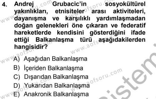 Uluslararası İlişkiler Bölümü 5. Yarıyıl Balkanlar'da Siyaset Dersi 2013 Yılı Güz Dönemi Ara Sınavı 4. Soru