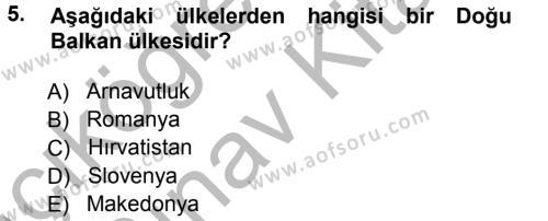 Uluslararası İlişkiler Bölümü 5. Yarıyıl Balkanlar'da Siyaset Dersi 2013 Yılı Güz Dönemi Ara Sınavı 5. Soru
