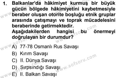 Balkanlar´da Siyaset Dersi 2012 - 2013 Yılı Dönem Sonu Sınavı 1. Soru