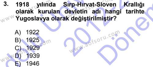Balkanlar´da Siyaset Dersi 2012 - 2013 Yılı Dönem Sonu Sınavı 3. Soru