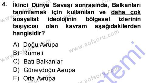 Balkanlar´da Siyaset Dersi 2013 - 2014 Yılı Ara Sınavı 4. Soru