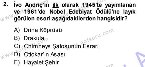 Balkanlar´da Siyaset Dersi 2013 - 2014 Yılı (Final) Dönem Sonu Sınav Soruları 2. Soru