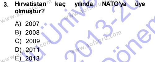 Balkanlar´da Siyaset Dersi 2013 - 2014 Yılı (Final) Dönem Sonu Sınav Soruları 3. Soru