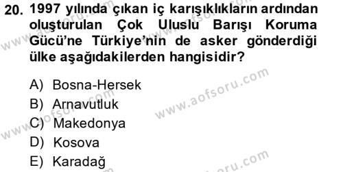Balkanlar´da Siyaset Dersi 2013 - 2014 Yılı Tek Ders Sınavı 20. Soru