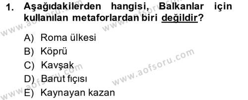 Balkanlar´da Siyaset Dersi 2014 - 2015 Yılı Ara Sınavı 1. Soru