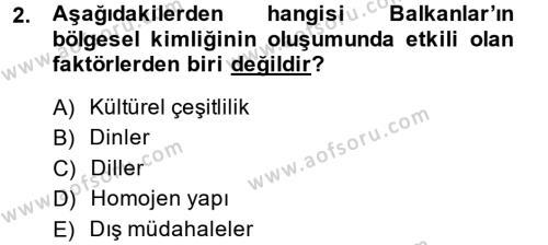 Balkanlar´da Siyaset Dersi 2014 - 2015 Yılı Ara Sınavı 2. Soru