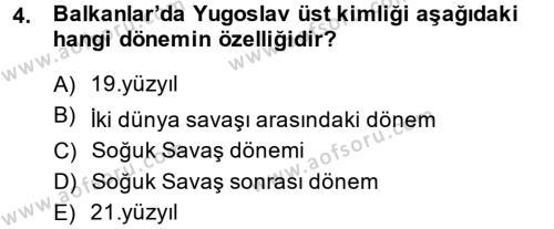 Balkanlar´da Siyaset Dersi 2014 - 2015 Yılı Ara Sınavı 4. Soru