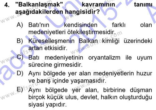 Balkanlar´da Siyaset Dersi 2015 - 2016 Yılı Ara Sınavı 4. Soru