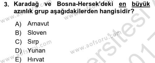 Balkanlar´da Siyaset Dersi 2016 - 2017 Yılı (Vize) Ara Sınav Soruları 3. Soru