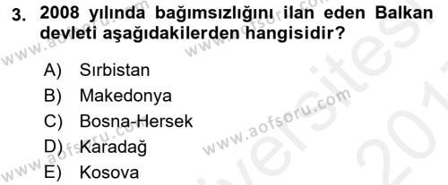 Balkanlar´da Siyaset Dersi 2016 - 2017 Yılı (Final) Dönem Sonu Sınav Soruları 3. Soru