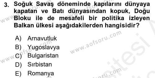Balkanlar´da Siyaset Dersi 2017 - 2018 Yılı 3 Ders Sınav Soruları 3. Soru