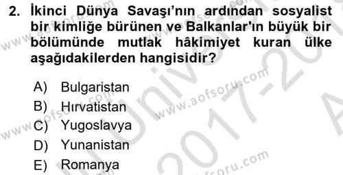 Balkanlar´da Siyaset Dersi 2017 - 2018 Yılı (Vize) Ara Sınav Soruları 2. Soru