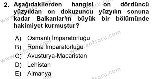 Balkanlar´da Siyaset Dersi 2018 - 2019 Yılı (Vize) Ara Sınav Soruları 2. Soru