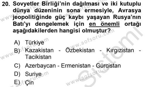 Orta Asya ve Kafkaslarda Siyaset Dersi Ara Sınavı Deneme Sınav Soruları 20. Soru