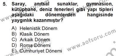 Tarih Bölümü 8. Yarıyıl Sanat Tarihi Dersi 2013 Yılı Bahar Dönemi Dönem Sonu Sınavı 5. Soru