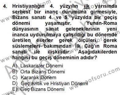 Tarih Bölümü 8. Yarıyıl Sanat Tarihi Dersi 2014 Yılı Bahar Dönemi Dönem Sonu Sınavı 4. Soru