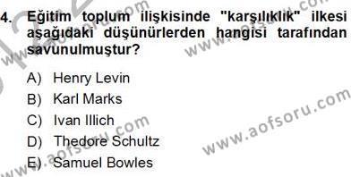 Eğitim Sosyolojisi Dersi 2012 - 2013 Yılı (Final) Dönem Sonu Sınav Soruları 4. Soru