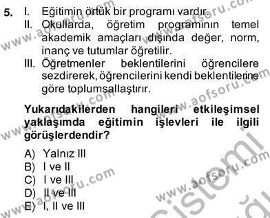 Okulöncesi Öğretmenliği Bölümü 3. Yarıyıl Eğitim Sosyolojisi Dersi 2014 Yılı Güz Dönemi Ara Sınavı 5. Soru