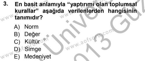 Felsefe Bölümü 1. Yarıyıl Sosyal Bilimlerde Temel Kavramlar Dersi 2013 Yılı Güz Dönemi Ara Sınavı 3. Soru