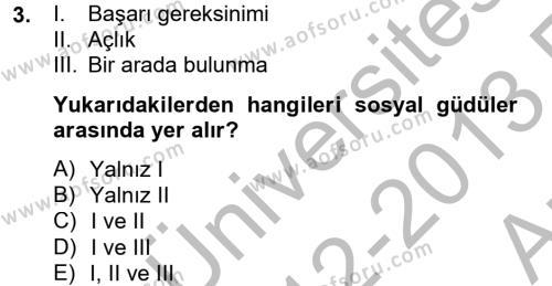 Medya ve İletişim Bölümü 2. Yarıyıl Birey ve Davranış Dersi 2013 Yılı Bahar Dönemi Ara Sınavı 3. Soru